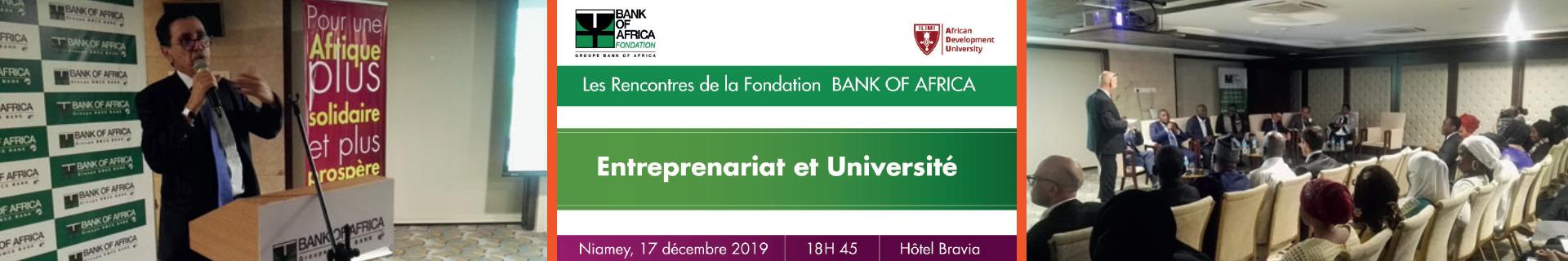 Les rencontres de la Fondation BANK OF AFRICA – Entreprenariat et Université (17-12-2019)